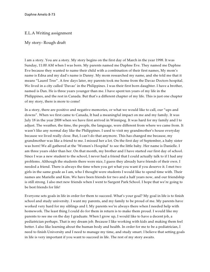 Daphne Amelo 8-73E.L.A Writing assignmentMy story- Rough draftI am a story. You are a story. My story begins on the first ...