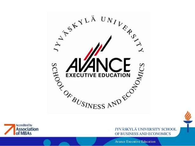 JYVÄSKYLÄ UNIVERSITY SCHOOLOF BUSINESS AND ECONOMICSAvance Executive Education