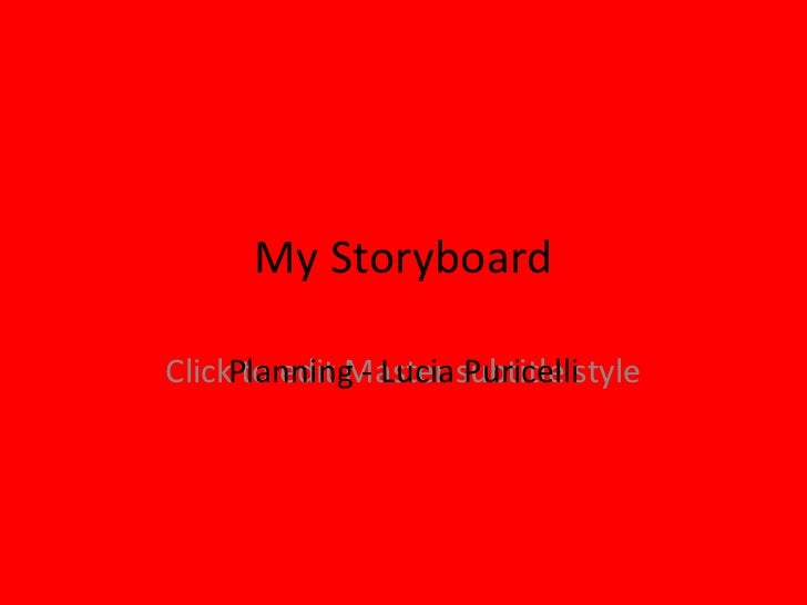 My Storyboard Planning - Lucia Puricelli