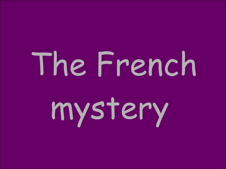 The French mystery
