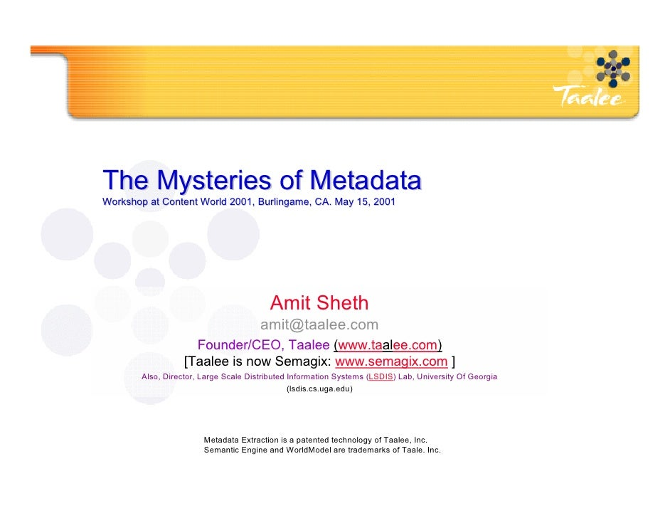 The Mysteries of MetadataWorkshop at Content World 2001, Burlingame, CA. May 15, 2001                                     ...
