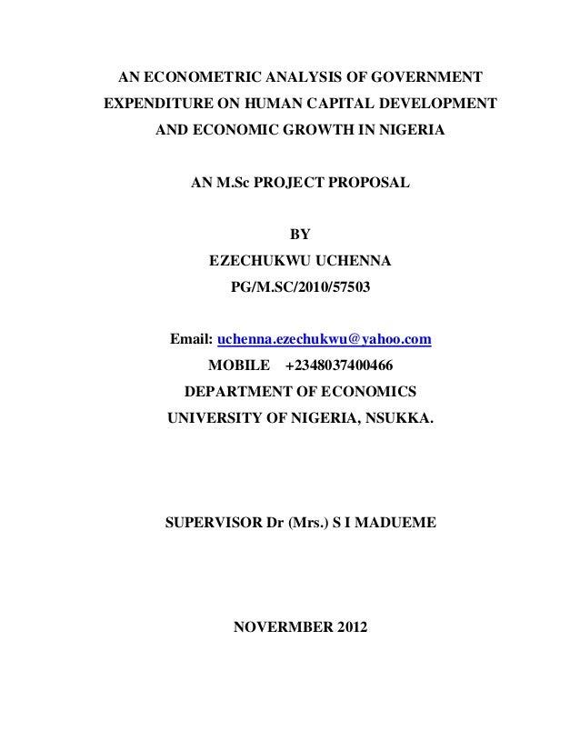 1AN ECONOMETRIC ANALYSIS OF GOVERNMENTEXPENDITURE ON HUMAN CAPITAL DEVELOPMENTAND ECONOMIC GROWTH IN NIGERIAAN M.Sc PROJEC...
