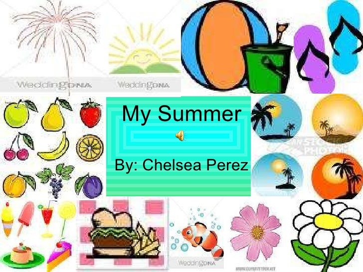 My Summer By: Chelsea Perez