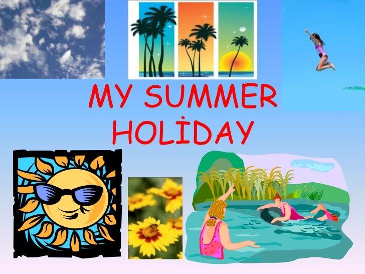 My summer holidays (Мои летние каникулы) - О себе