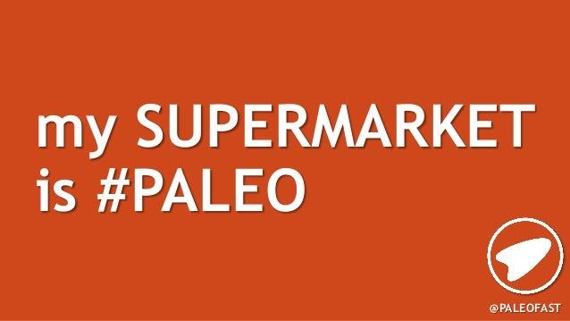 @PALEOFASTmy SUPERMARKETis #PALEO