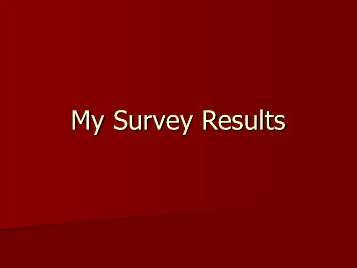 My Survey Results