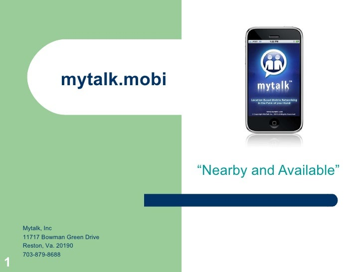 "mytalk.mobi ""Nearby and Available"" Mytalk, Inc 11717 Bowman Green Drive Reston, Va. 20190 703-879-8688"