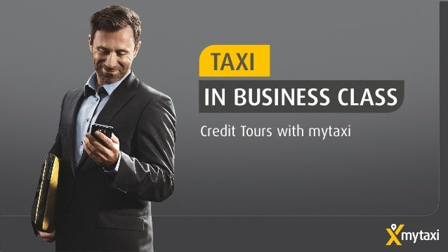 TAXI IN BUSINESS CLASS Credit Tours with mytaxi