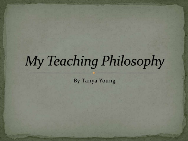 my philosophy in teaching Teaching philosophy as a teacher of composition it is my job to explain the ties between reading and writing to the student.