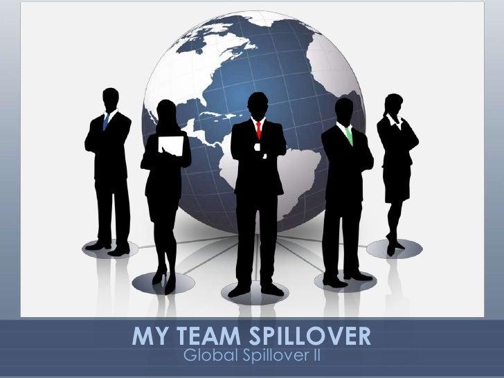 MY TEAM SPILLOVER   Global Spillover II
