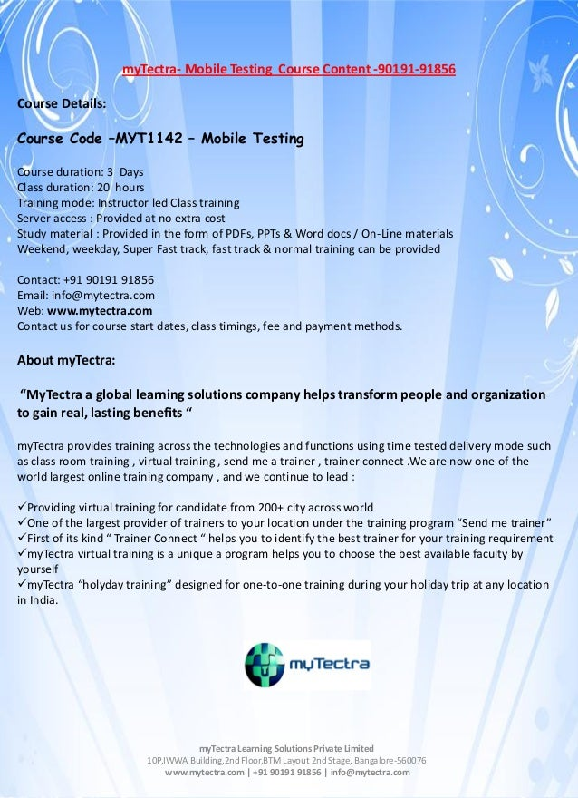 myTectra- Mobile Testing Course Content -90191-91856 Course Details: Course Code –MYT1142 – Mobile Testing Course duration...