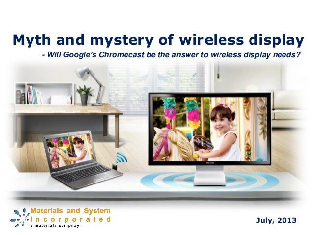 Myth and mystery of wireless display