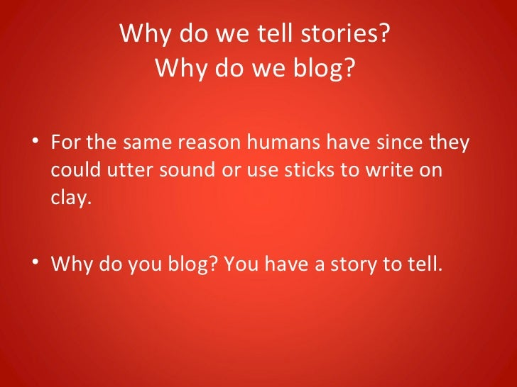 Why do people tell stories?