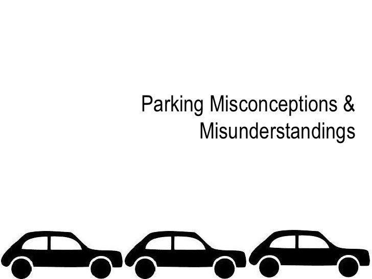 Parking Misconceptions &      Misunderstandings