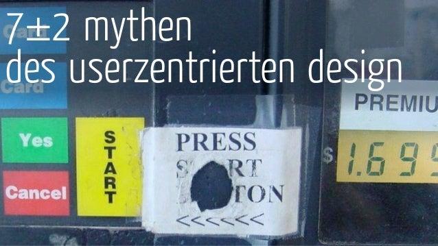 7±2 mythen des userzentrierten design