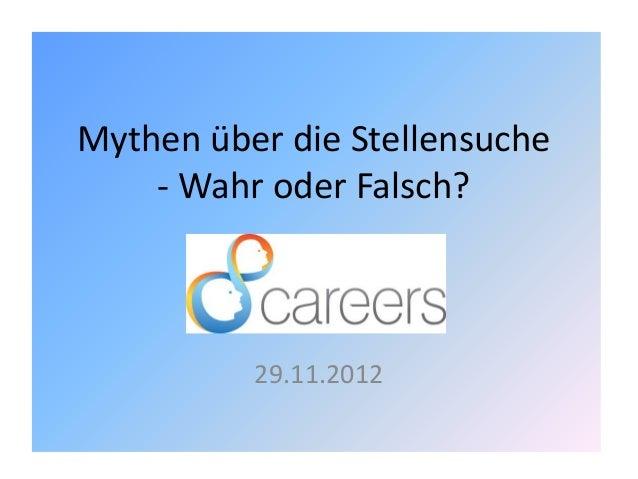 Mythen über die Stellensuche - Wahr oder Falsch? 29.11.2012
