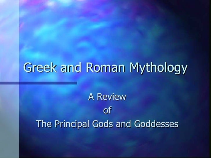 Greek and Roman Mythology A Review of The Principal Gods and Goddesses