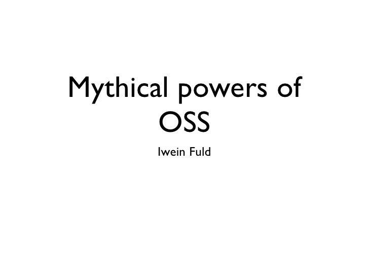 Mythical powers of        OSS       Iwein Fuld