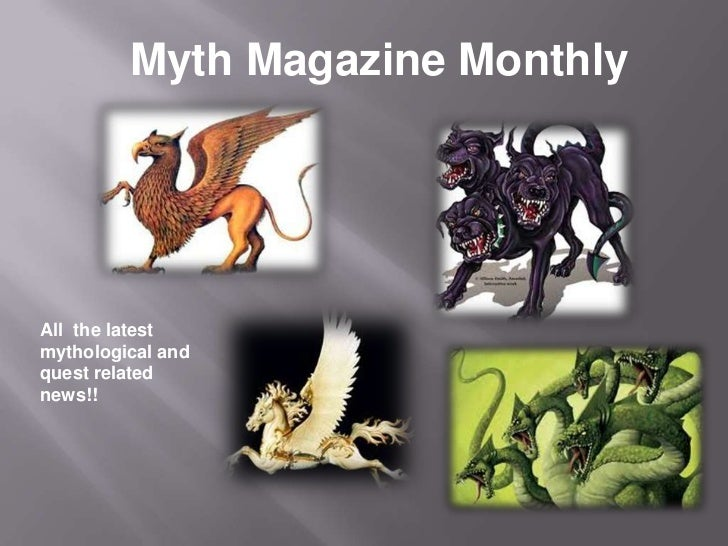 Myth Magazine Monthly<br />All  the latest mythological and quest related news!!  <br />