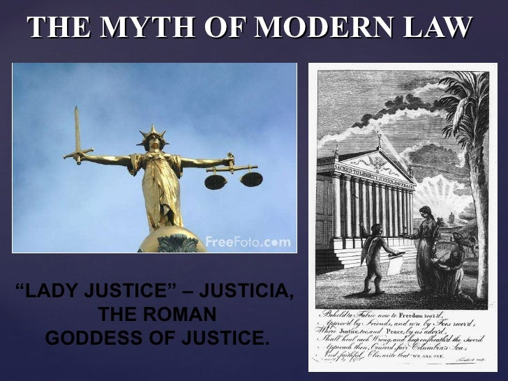 "THE MYTH OF MODERN LAW "" LADY JUSTICE"" – JUSTICIA,  THE ROMAN GODDESS OF JUSTICE."