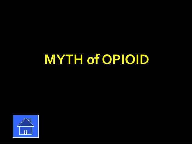 MYTH of OPIOID
