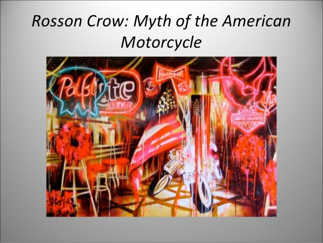 Rosson Crow: Myth of the American Motorcycle