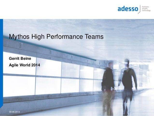 Mythos High Performance Teams Gerrit Beine Agile World 2014 30.06.2014