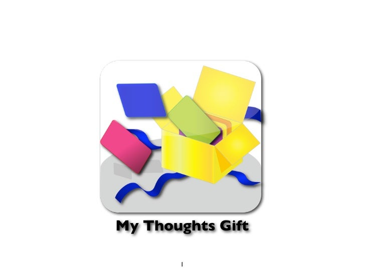 My Thoughts Gift       1