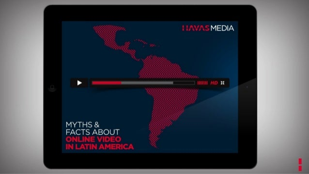 4 COMMON MYTHS 	 ABOUT ONLINE VIDEO 	 IN LATIN AMERICA