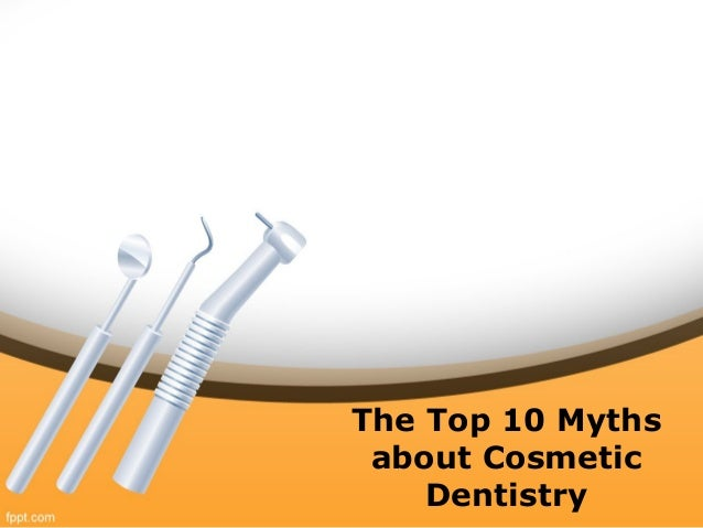 Myths Of Cosmetic Dentistry