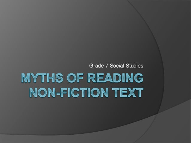 Myths of reading non fiction text pp