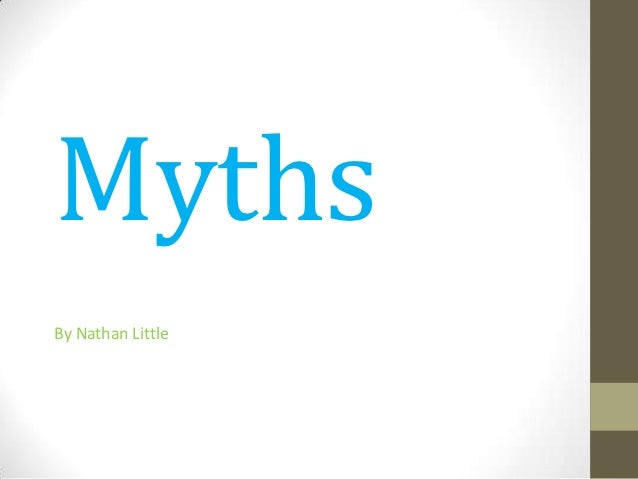 MythsBy Nathan Little