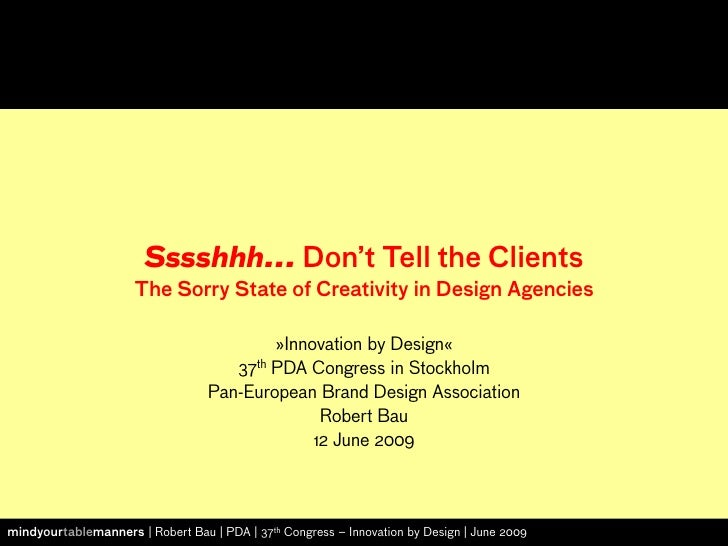 Sssshhh... Don't Tell the Clients                       The Sorry State of Creativity in Design Agencies                  ...