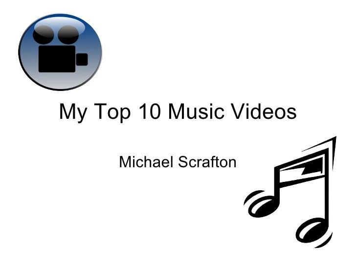 My Top 10 Music Videos - Michael