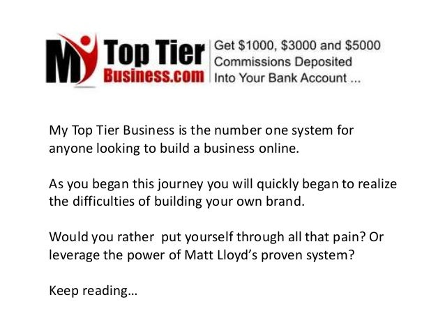My Top Tier Business is the number one system for anyone looking to build a business online. As you began this journey you...