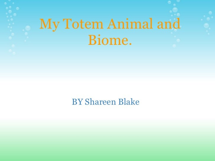 My totem animal_and_biome