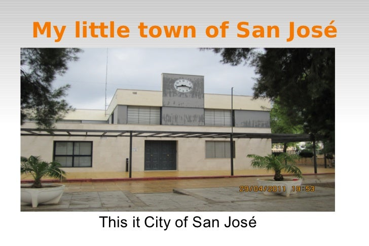My little town of San José This it City of San José