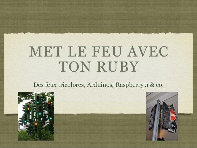 MET LE FEU AVEC TON RUBY Des feux tricolores, Arduinos, Raspberry π & co.