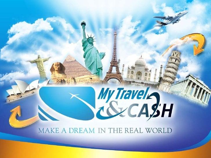  My Travel & Cash iniciou na Europa Operando ao nivel international desdeNovembro de 2010