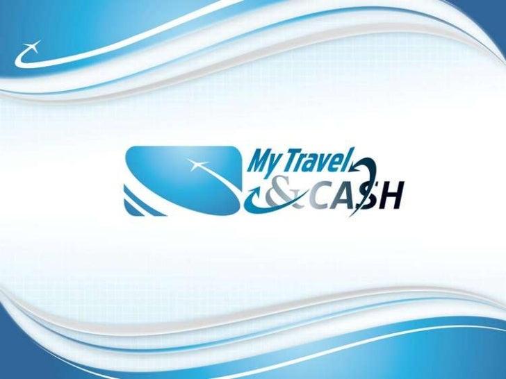  My Travel&Cash iniciou na Europa Operando ao nivel international desde nov 2010