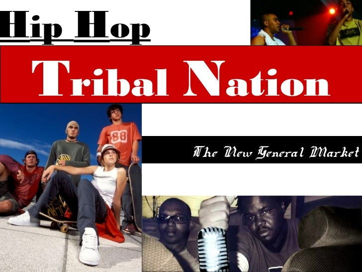 Hip Hop Tribal   Nation          The New General Market