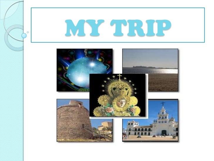 MY TRIP<br />