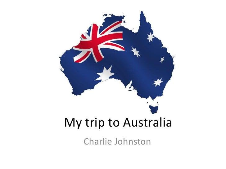 My trip to australia   charlie