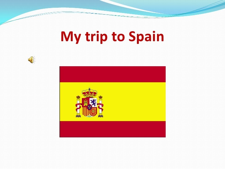 My trip to Spain