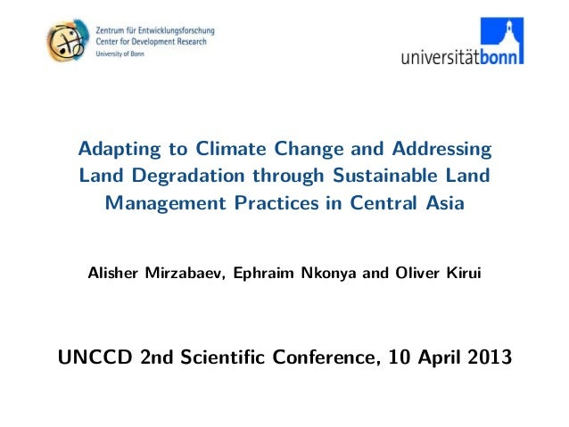 "Alisher MIRZABAEV ""Adapting to climate change and addressing land degradation through sustainable land management practices"""