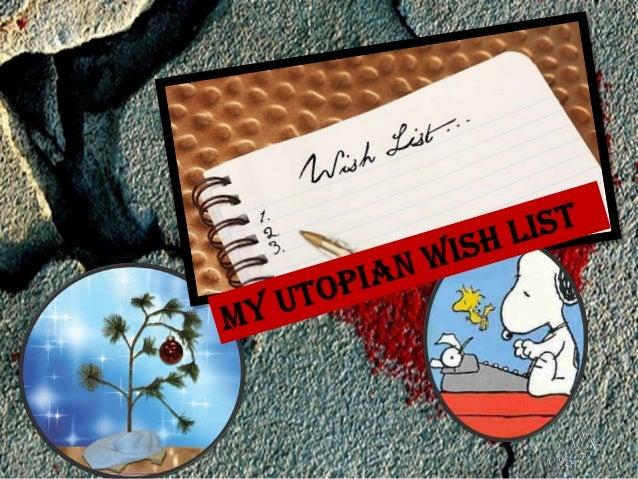 My Utopian Wish List