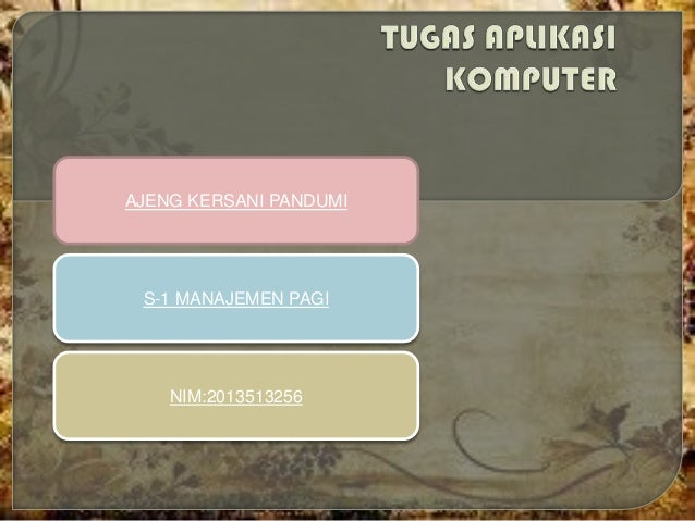 AJENG KERSANI PANDUMI  S-1 MANAJEMEN PAGI  NIM:2013513256