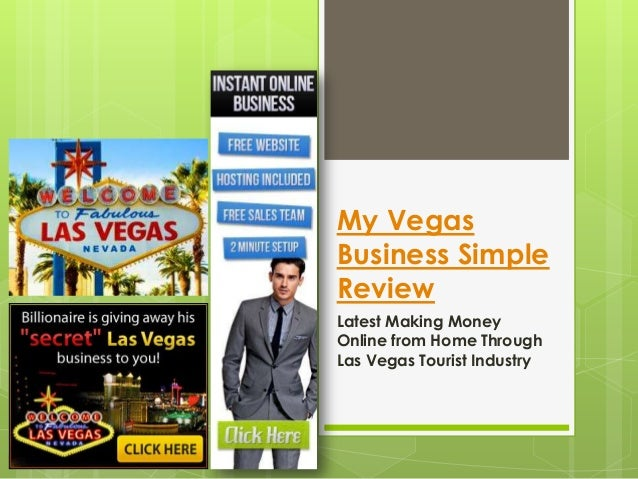 My VegasBusiness SimpleReviewLatest Making MoneyOnline from Home ThroughLas Vegas Tourist Industry