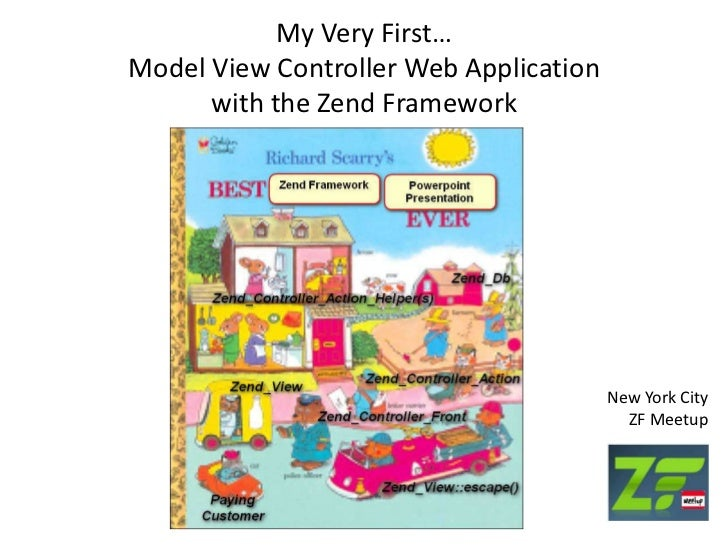 My Very First…Model View Controller Web Applicationwith the Zend Framework<br />New York CityZF Meetup<br />