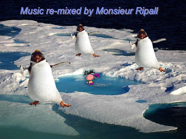 Music re-mixedby Monsieur Ripall<br />